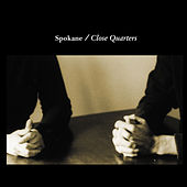 Play & Download Close Quarters by Spokane | Napster