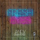 Play & Download Fresh Eyes by Andy Grammer | Napster