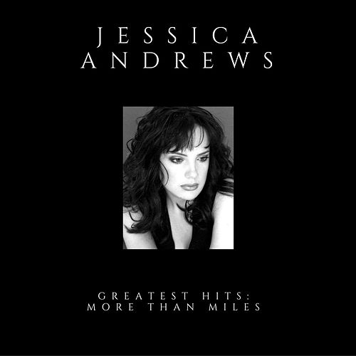 Greatest Hits: More Than Miles by Jessica Andrews