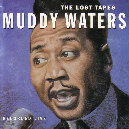 Play & Download The Lost Tapes by Muddy Waters | Napster