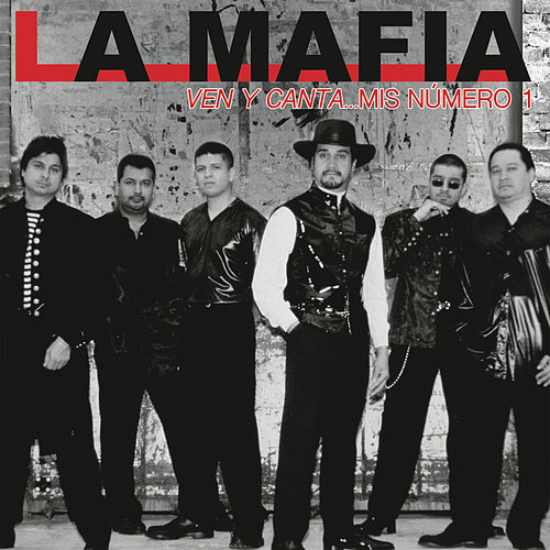 Play & Download Ven y Canta... Mis Número 1 by La Mafia | Napster