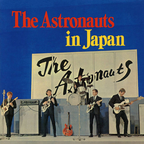 Play & Download The Astronauts in Japan (Live) by The Astronauts | Napster