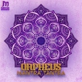 Play & Download Mantra Tantra by Orpheus | Napster