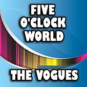 Play & Download Five O'Clock World by The Vogues | Napster