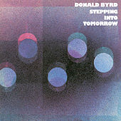 Play & Download Stepping Into Tomorrow by Donald Byrd | Napster
