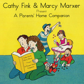 Play & Download Cathy Fink & Marcy Marxer Present: A Parents' Home Companion by Cathy Fink | Napster