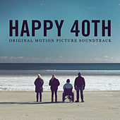 Play & Download Happy 40th (Original Motion Picture Soundtrack) by Various Artists | Napster