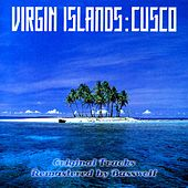 Play & Download Virgin Islands (Remastered By Basswolf) by Cusco | Napster