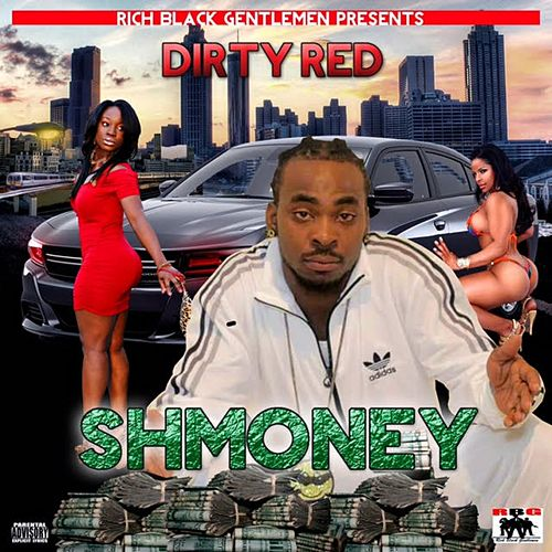 Play & Download Shmoney by DIRTY RED | Napster