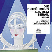 Play & Download Mozart: Die Entfuhrüng aus dem Serail, K. 384 (Live) by Various Artists | Napster