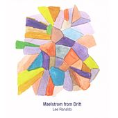 Maelstrom From Drift von Lee Ranaldo