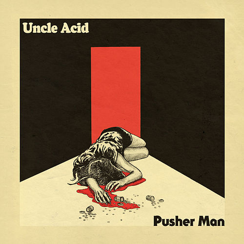 Play & Download Pusher Man by Uncle Acid & The Deadbeats | Napster
