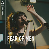 Fear of Men on Audiotree Live by Fear Of Men