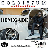 Play & Download Renegade by COLD 187 um | Napster