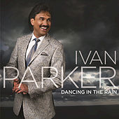 Play & Download Dancing In The Rain by Ivan Parker | Napster