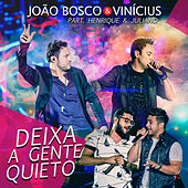 Play & Download Deixa a Gente Quieto (Ao Vivo) by João Bosco & Vinícius | Napster