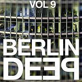 Play & Download Berlin Deep, Vol. 9 by Various Artists | Napster
