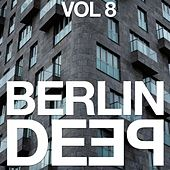Play & Download Berlin Deep, Vol. 8 by Various Artists | Napster