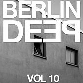 Play & Download Berlin Deep, Vol. 10 by Various Artists | Napster