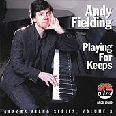 Playing For Keeps by Andy Fielding/Rick Fay