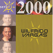 Play & Download Serie 2000 by Wilfrido Vargas | Napster