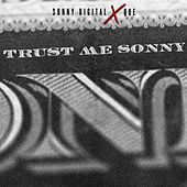 Play & Download Trust Me Sonny by Sonny Digital x Que. | Napster