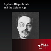 Play & Download Alphons Diepenbrock: And the Golden Age by Various Artists | Napster