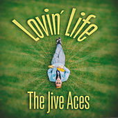 Lovin' Life by The Jive Aces