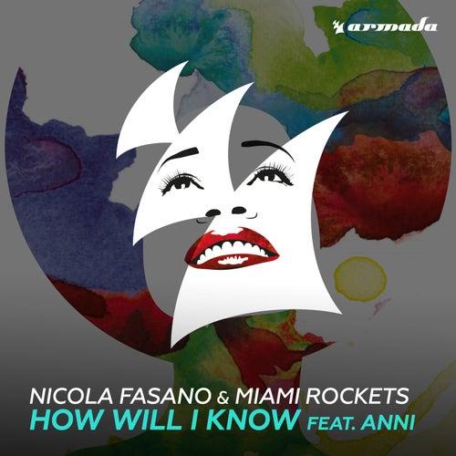 How Will I Know (feat. Anni) by Nicola Fasano & Miami Rockets