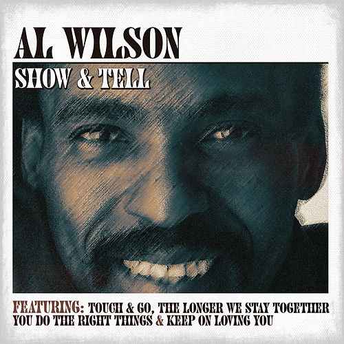 Play & Download Show & Tell by Al Wilson | Napster