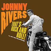 That's Rock and Roll!. The 1957-1962 Recordings by Johnny Rivers