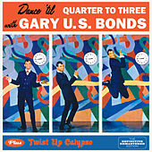 Play & Download Dance 'Til Quarter to Three + Twist up Calypso (Bonus Track Version) by Gary U.S. Bonds | Napster