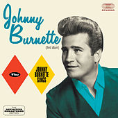 Johnny Burnette (Third Album) + Johnny Burnette Sings [Bonus Track Version] by Johnny Burnette
