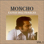 Play & Download Moncho - Éxitos Inolvidables, Vol. 1 by Moncho | Napster
