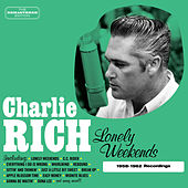 Lonely Weekends (1958-1962 Recordings) by Charlie Rich