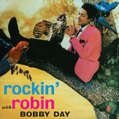 Play & Download Rockin' Robin (Bonus Track Version) by Bobby Day | Napster