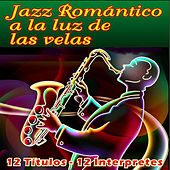 Jazz Romántico - A la Luz de las Velas by Various Artists