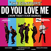 Do You Love Me (Now That I Can Dance) [Bonus Track Version] by The Contours