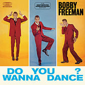 Play & Download Do You Wanna Dance?: The Definitive Remastered Edition (Bonus Track Version) by Bobby Freeman | Napster