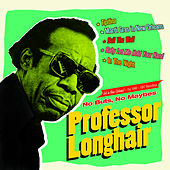 No Buts, No Maybes. Hot in New Orleans!. The 1949-1957 Recordings by Professor Longhair