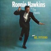 Play & Download Ronnie Hawkins & The Hawks + Mr. Dynamo (Bonus Track Version) by Ronnie Hawkins | Napster