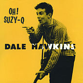 Play & Download Oh! Suzy-Q. The Definitive & Remastered Edition (Bonus Track Version) by Dale Hawkins | Napster