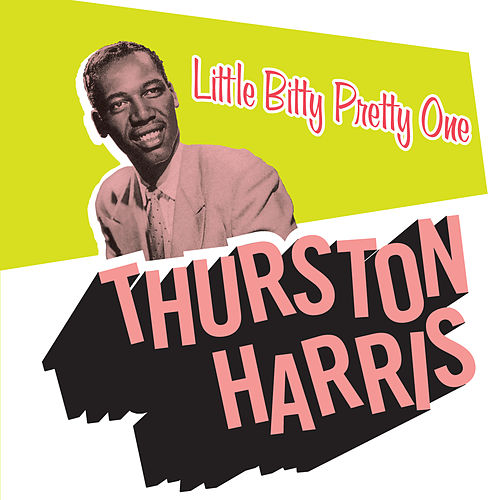 Little Bitty Pretty One by Thurston Harris