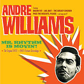 Play & Download Mr. Rhythm Is Movin'!. The Original 1955-1960 Fortune Recordings by Andre Williams | Napster