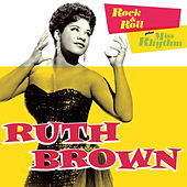 Rock & Roll + Miss Rhythm (Bonus Track Version) by Ruth Brown