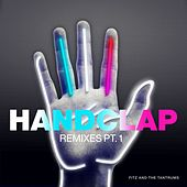 Play & Download HandClap (Remixes Pt. 1) by Fitz and the Tantrums | Napster