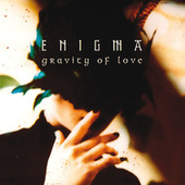 Gravity Of Love by Enigma