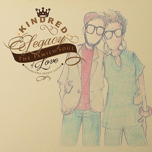 Legacy of Love by Kindred The Family Soul