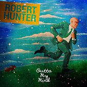 Play & Download Outta My Mind by Robert Hunter | Napster