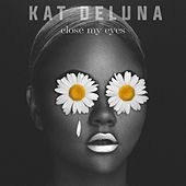 Play & Download Close My Eyes by Kat DeLuna | Napster